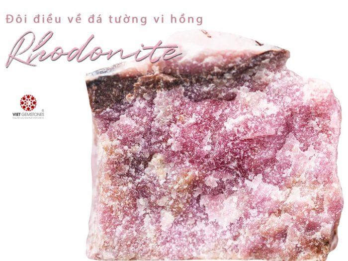Đôi điều về đá Tường Vi hồng – Rhodonite
